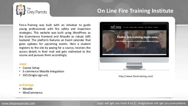 www.thegreyparrots.com Logic will get you from A to Z; imagination will get you everywhere On Line Fire Training Institute...