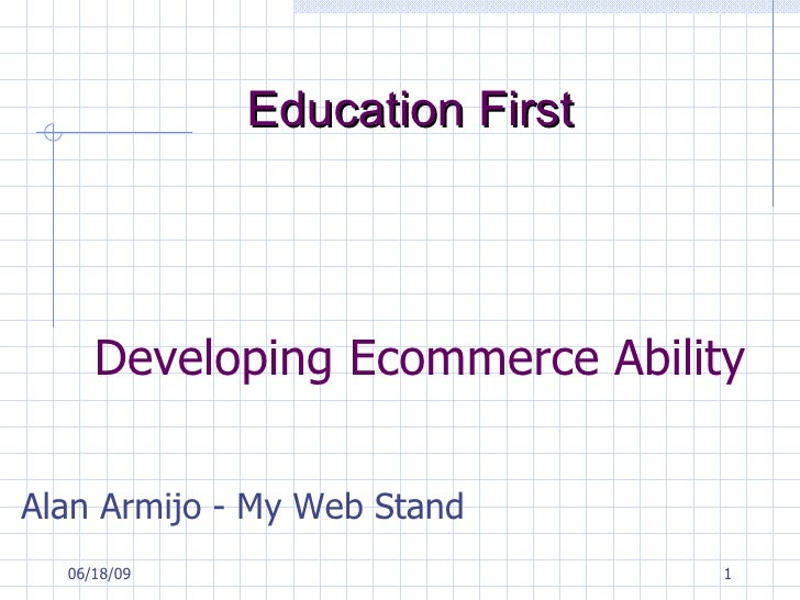 Developing Ecommerce Ability  Alan Armijo - My Web Stand  Education First