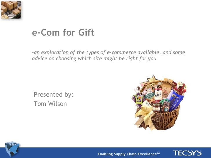 e-Com for Gift -an exploration of the types of e-commerce available, and some advice on choosing which site might be right...