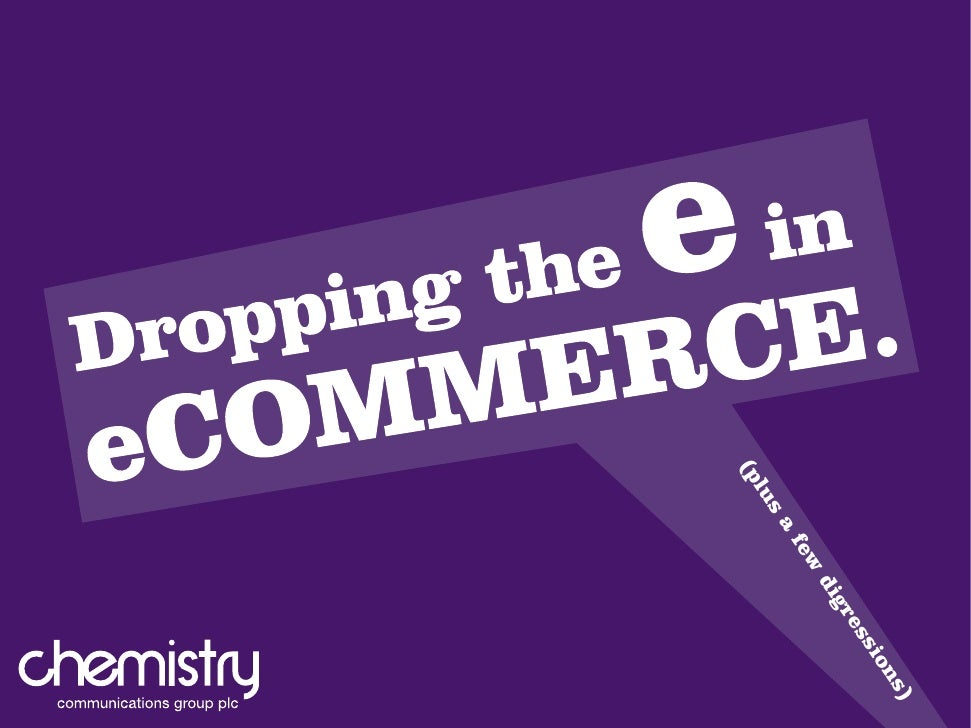 eCommerce – Dropping the e in eCommerce
