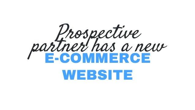 Prospective E-COMMERCE WEBSITE partner has a new