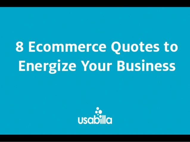 8 Ecommerce Quotes to Energize Your Business