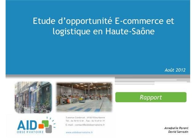 (WXGHG·RSSRUWXQLWp(-commerce et  logistique en Haute-Saône  Rapport  Août 2012  Annabelle Parent  David Sarrazin