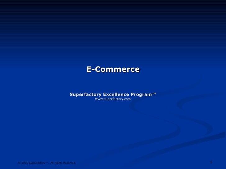 E-Commerce Superfactory Excellence Program™ www.superfactory.com