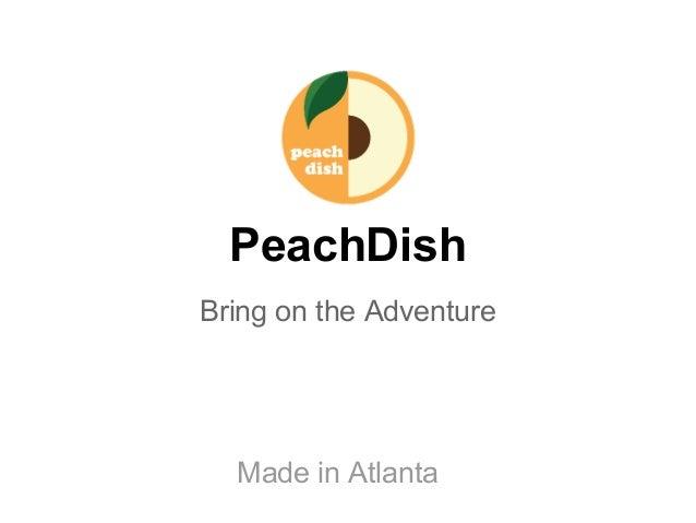 PeachDish Bring on the Adventure Made in Atlanta