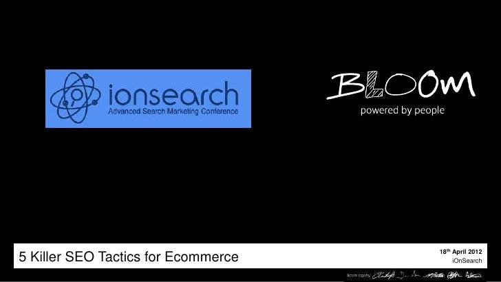 18th April 20125 Killer SEO Tactics for Ecommerce        iOnSearch