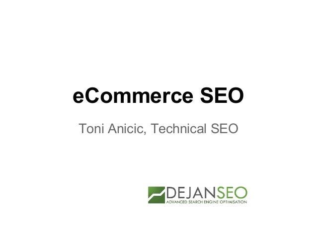 eCommerce SEO Toni Anicic, Technical SEO