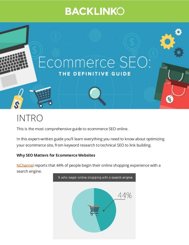INTRO This is the most comprehensive guide to ecommerce SEO online. In this expert-written guide you'll learn everything y...