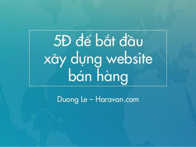 5Đ để bắt đầu xây dựng website bán hàng Duong Le – Haravan.com