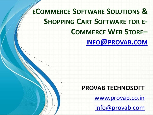 ECOMMERCE SOFTWARE SOLUTIONS & SHOPPING CART SOFTWARE FOR ECOMMERCE WEB STORE– INFO@PROVAB.COM  PROVAB TECHNOSOFT www.prov...