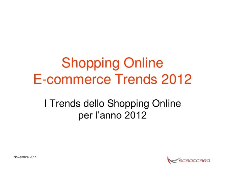 Shopping Online          E-commerce Trends 2012                I Trends dello Shopping Online                        per l...