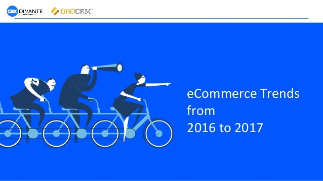 BUSINESS SERVICES eCommerce Trends from 2016 to 2017