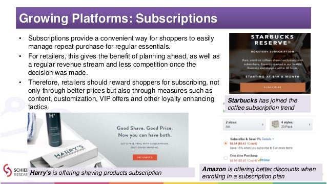 Growing Platforms: Subscriptions • Subscriptions provide a convenient way for shoppers to easily manage repeat purchase fo...