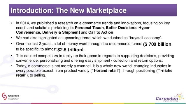 Introduction: The New Marketplace • In 2014, we published a research on e-commerce trends and innovations, focusing on key...
