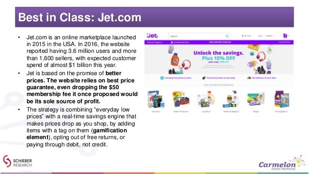 Best in Class: Jet.com • Jet.com is an online marketplace launched in 2015 in the USA. In 2016, the website reported havin...