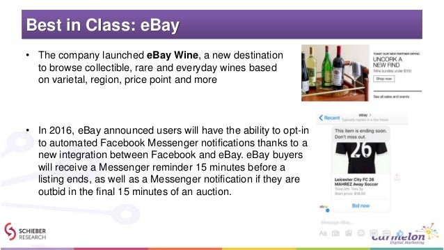 Best in Class: eBay • In 2016, eBay announced users will have the ability to opt-in to automated Facebook Messenger notifi...