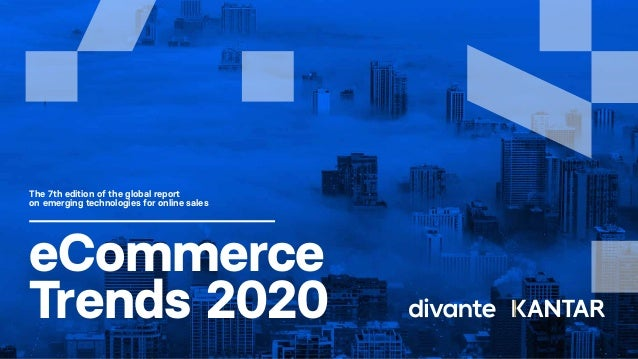 The 7th edition of the global report on emerging technologies for online sales eCommerce Trends 2020