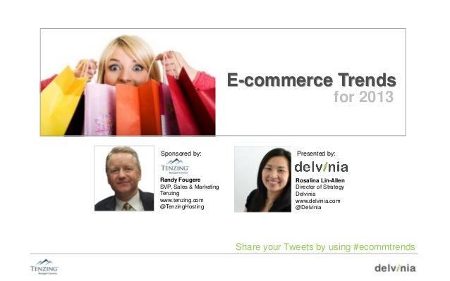 E-commerce Trends                                                     for 2013Sponsored by:                         Presen...