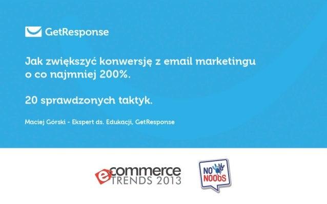 Jak zwiększyć konwersję z email marketingu o co najmniej 200%. 20 sprawdzonych taktyk.