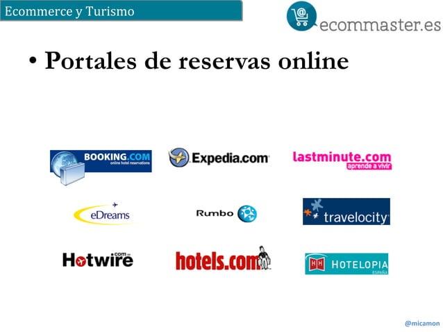 Ecommerce  y  Turismo  @micamon  • Portales de reservas online