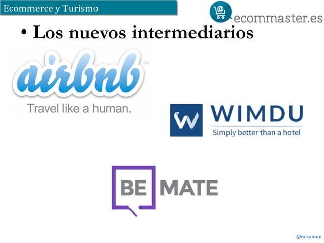 Ecommerce  y  Turismo  @micamon  • Los nuevos intermediarios
