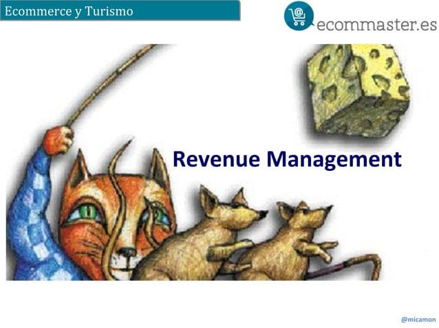 Ecommerce  y  Turismo  Revenue  Management  @micamon