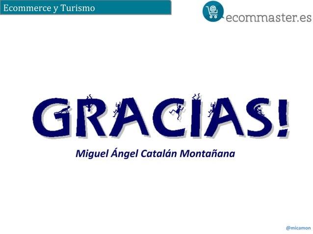 Ecommerce  y  Turismo  @micamon  Miguel  Ángel  Catalán  Montañana