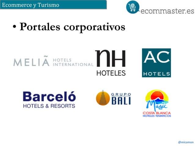 Ecommerce  y  Turismo  @micamon  • Portales corporativos