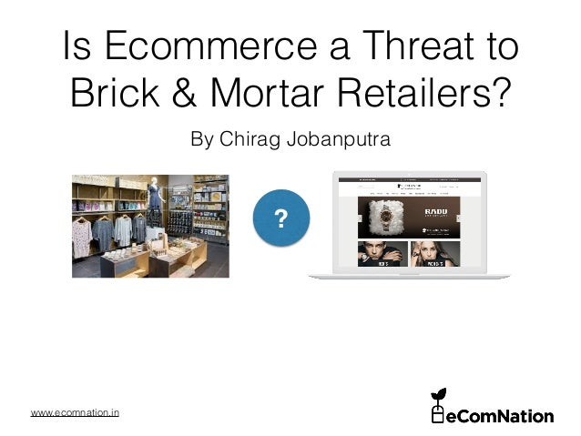 Is Ecommerce A Threat To Brick Mortar Retailers