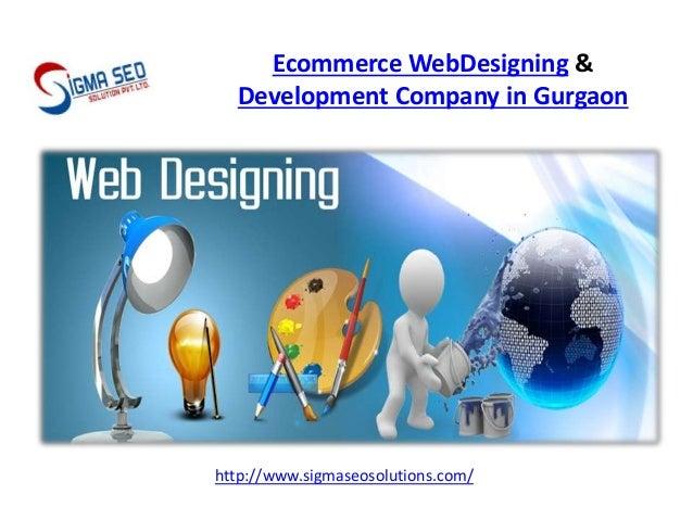 Ecommerce WebDesigning & Development Company in Gurgaon . http://www.sigmaseosolutions.com/