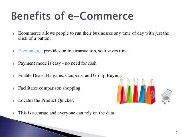 who benefit in society of e commerce Benefits of e-commerce hopefully by now you're aware of the main benefits of e-commerce, which are: immediacy - no going to the shops or waiting in queues.