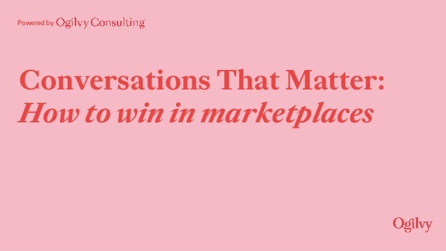 Powered by Conversations That Matter: How to win in marketplaces