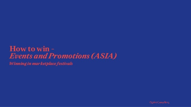 How to win - Events and Promotions (ASIA) Winning in marketplace festivals
