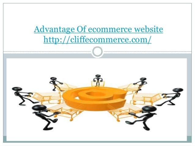 Advantage Of ecommerce website http://cliffecommerce.com/