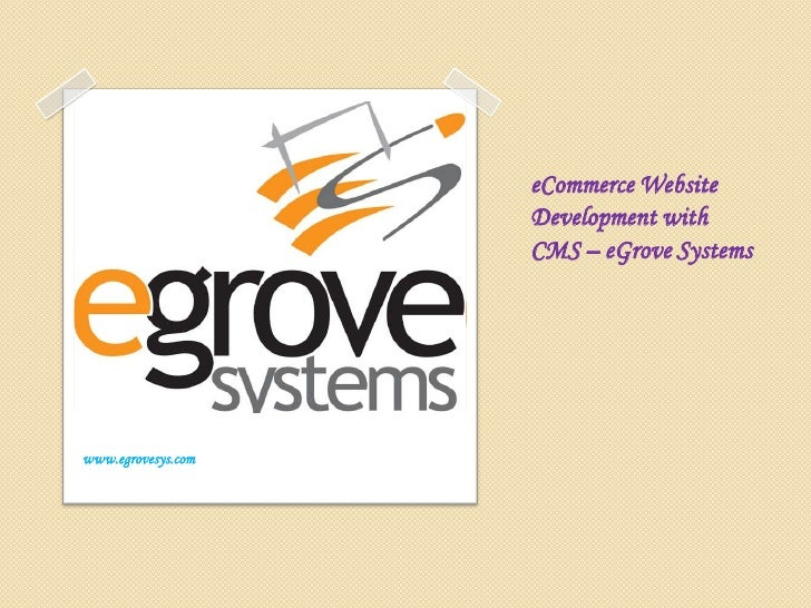 eCommerce Website Development with CMS – eGrove Systems<br />www.egrovesys.com<br />