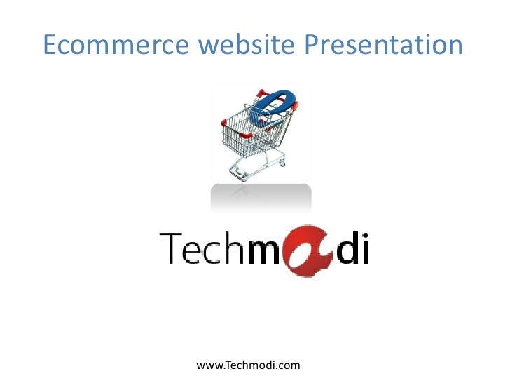 Ecommerce website Presentation          www.Techmodi.com