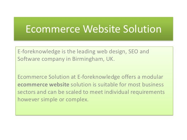 Ecommerce Website SolutionE-foreknowledge is the leading web design, SEO andSoftware company in Birmingham, UK.Ecommerce S...