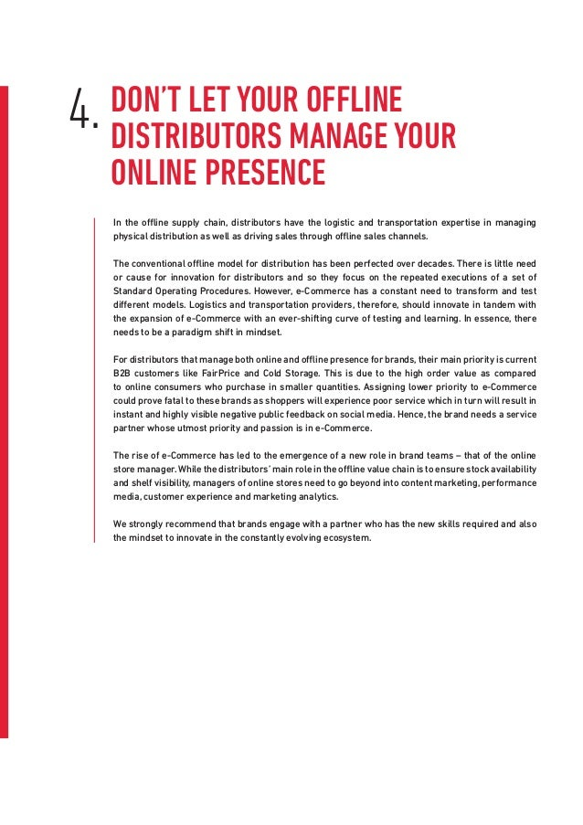 In the offline supply chain, distributors have the logistic and transportation expertise in managing physical distribution...