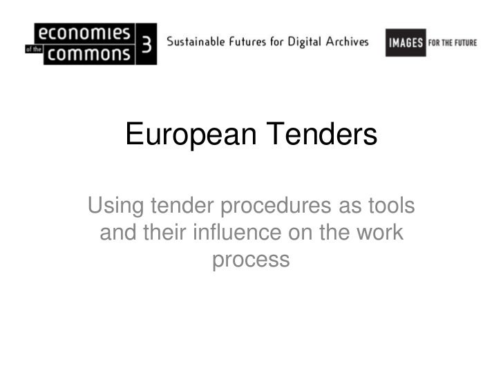 European TendersUsing tender procedures as tools and their influence on the work             process