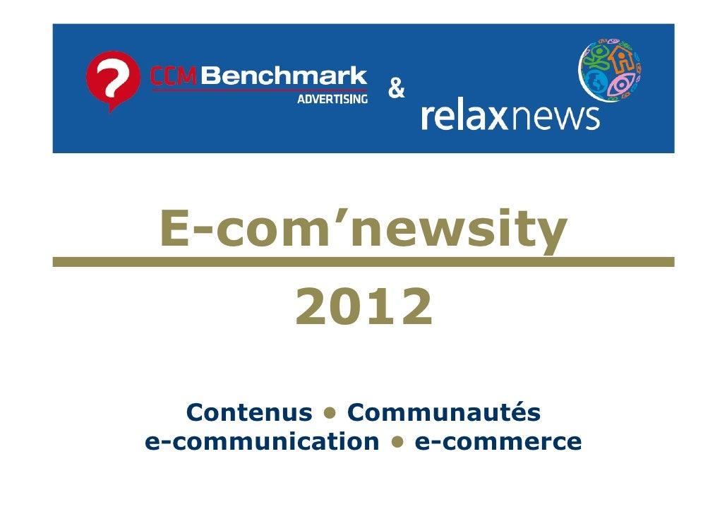 E-com'newsity         2012   Contenus • Communautése-communication • e-commerce