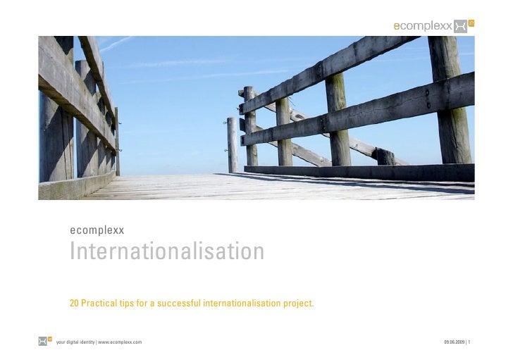ecomplexx       Internationalisation       20 Practical tips for a successful internationalisation project.   your digital...