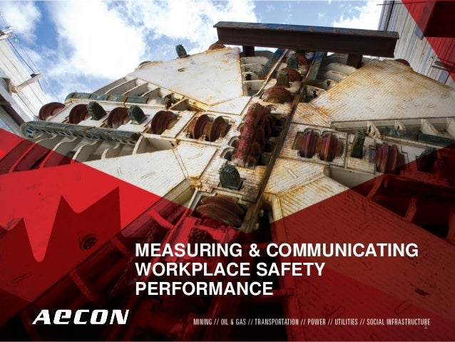 Safety Matters … Most  AECON OVERVIEW2012  MEASURING & COMMUNICATING WORKPLACE SAFETY PERFORMANCE  1