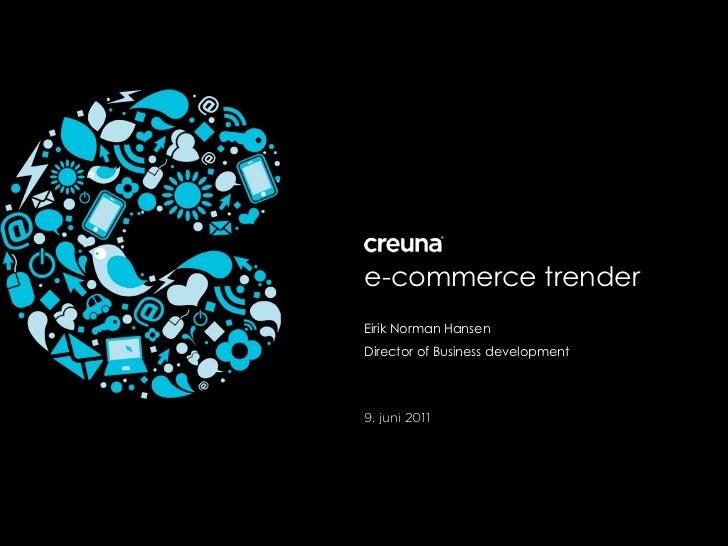 e-commerce trenderEirik Norman HansenDirector of Business development9. juni 2011