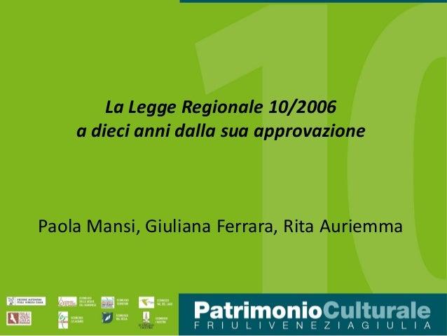 La Legge Regionale 10/2006 a dieci anni dalla sua approvazione Paola Mansi, Giuliana Ferrara, Rita Auriemma