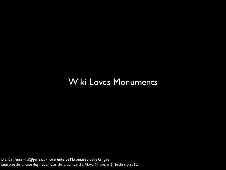 Wiki Loves MonumentsIolanda Pensa - io@pensa.it - Referente dell'Ecomuseo delle GrigneRiunione della Rete degli Ecomusei d...