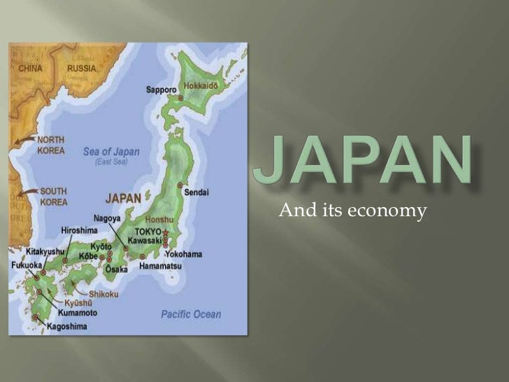 Japan<br />And its economy<br />