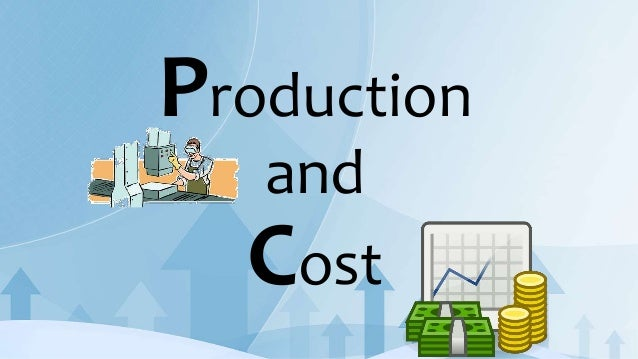 production and cost This article outlines different ways to measure the costs of production.