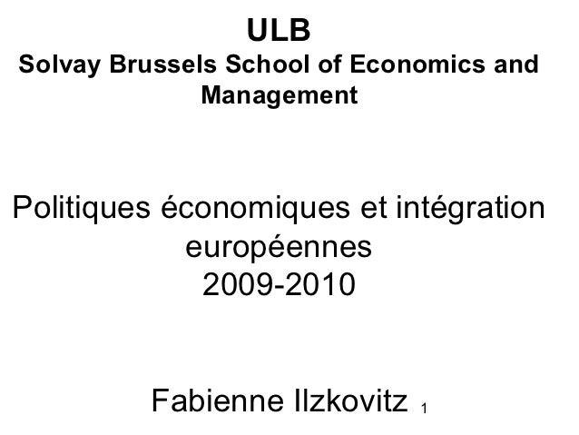 ULBSolvay Brussels School of Economics and              ManagementPolitiques économiques et intégration            europée...