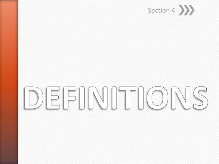 DEFINITIONS<br />Section 4<br />