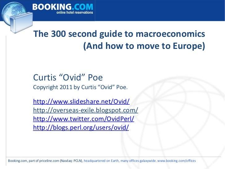 "The 300 second guide to macroeconomics (And how to move to Europe) <ul><li>Curtis ""Ovid"" Poe </li></ul><ul><li>Copyright 2..."